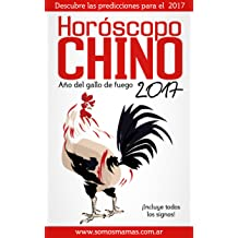 Horóscopo Chino 2017: Predicciones signo por signo (Spanish Edition) Jan 09, 2017