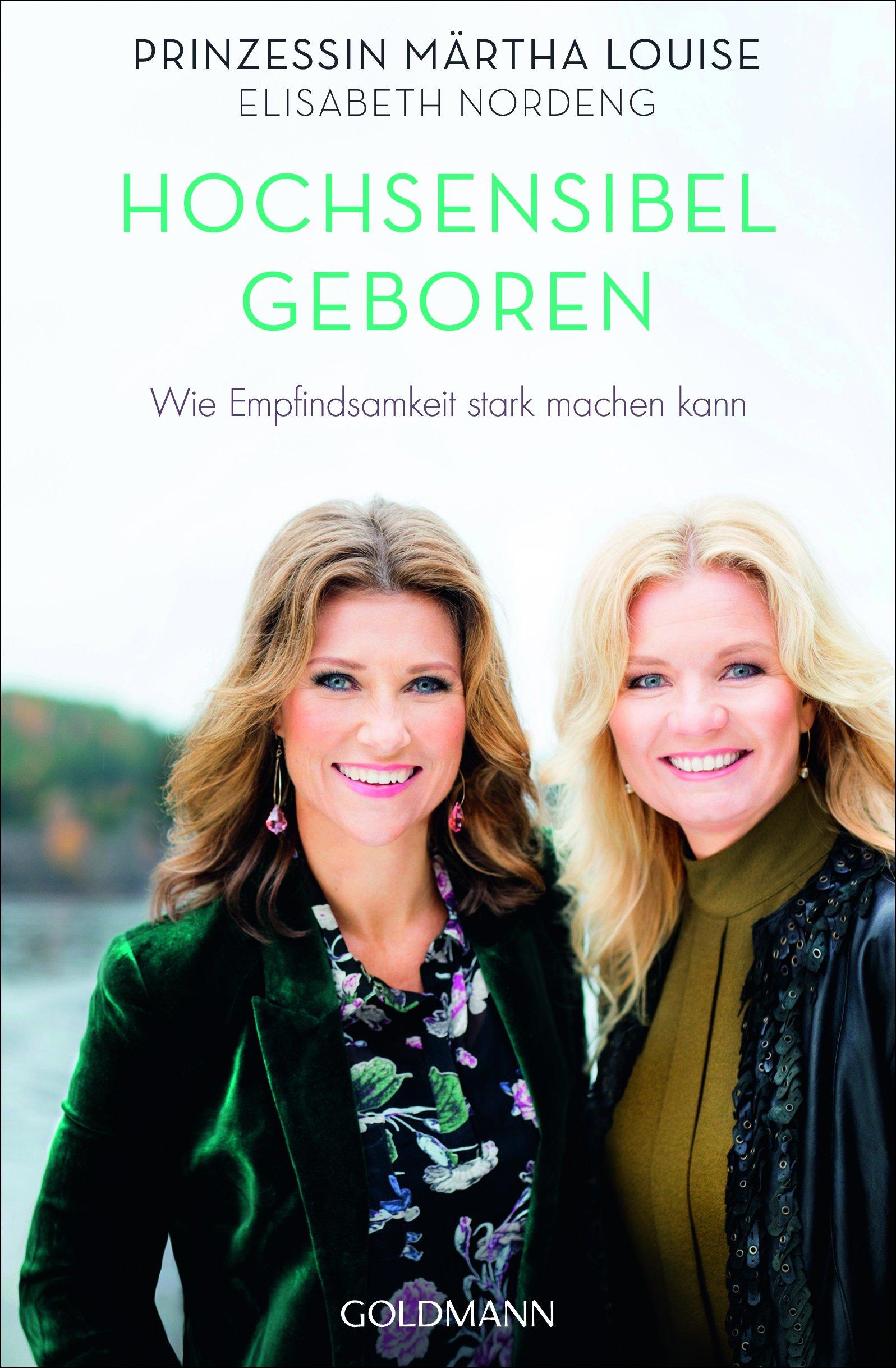 Hochsensibel geboren: Wie Empfindsamkeit stark machen kann Broschiert – 11. Juni 2018 Prinzessin Märtha Louise Elisabeth Nordeng Hedwig M. Binder Goldmann Verlag