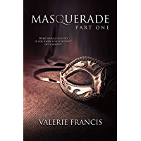 Masquerade Part 1: A Steamy Romance Serial