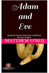 Adam and Eve: Questioning the Historicity of Biblical Human Origins