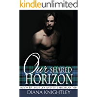 Our Shared Horizon (Kaitlyn and the Highlander Book 10)