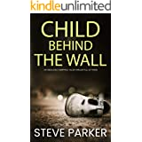 CHILD BEHIND THE WALL an absolutely gripping killer thriller with a huge twist (Detective Ray Paterson Book 6)