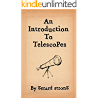 An Introduction to Telescopes: Beginners in Astronomy