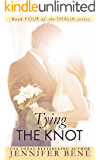 Tying the Knot (Thalia Book 4) (The Thalia Series)