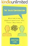 The Sales Conversation: Maximising Opportunities for Your Business