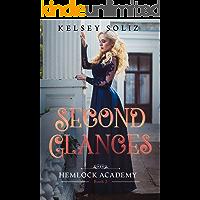 Second Glances (Hemlock Academy Book 2)
