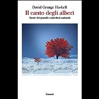 Il canto degli alberi: Storie dei grandi connettori naturali (Saggi Vol. 978)