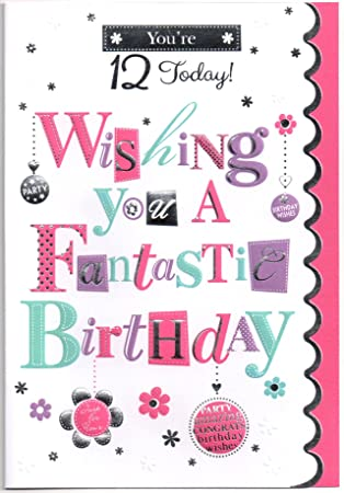 Birthday Card For Twelve 12 Year Old Girl Free 1st Class Post