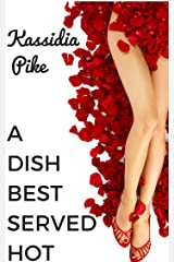 A Dish Best Served HOT: Who says revenge can't be served up HOT? (The Ecstasy Entertainment Company Book 1)