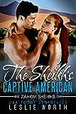 The Sheikh's Captive American (Zahkim Sheikhs Series Book 1)