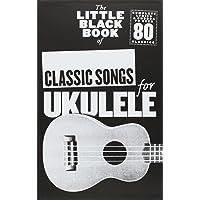 The Little Black Songbook: Classic Songs (Ukulele)