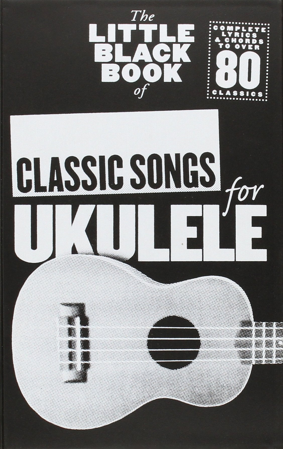Amazon.fr - The Little Black Book of Classic Songs for Ukulele Uke Book -  Collectif - Livres