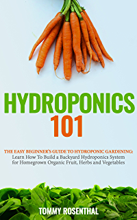 Hydroponics the ultimate guide to grow your own vegetables at home hydroponics 101 the easy beginners guide to hydroponic gardening learn how to build a fandeluxe Images