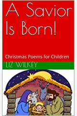 A Savior Is Born!: Christmas Poems for Children (Poems from the Pew Book 8) Kindle Edition