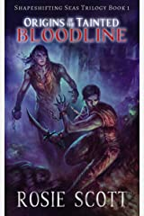 Origins of the Tainted Bloodline (Shapeshifting Seas Trilogy Book 1) Kindle Edition
