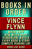 Vince Flynn Books in Order: Mitch Rapp series in order, Mitch Rapp prequels, new Mitch Rapp releases, and all standalone novels. (Book Order 10) (English Edition)