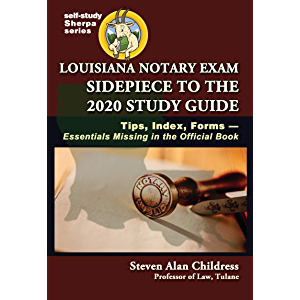 Louisiana Notary Exam Sidepiece to the 2020 Study Guide: Tips, Index, Forms—Essentials Missing in the Official Book…