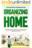 Organizing Your Home: Discover the complete book of how to declutter and manage your spaces with little secrets simplifying your life