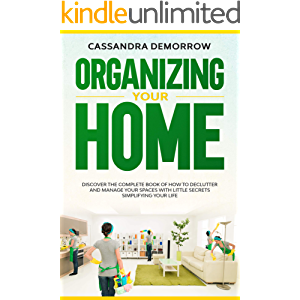 Organizing Your Home: Discover the complete book of how to declutter and manage your spaces with little secrets…