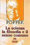 La scienza la filosofia e il senso comune