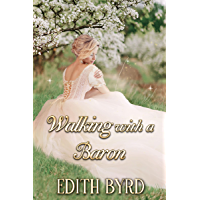 Walking with a Baron: A Clean & Sweet Regency Historical Romance Novel