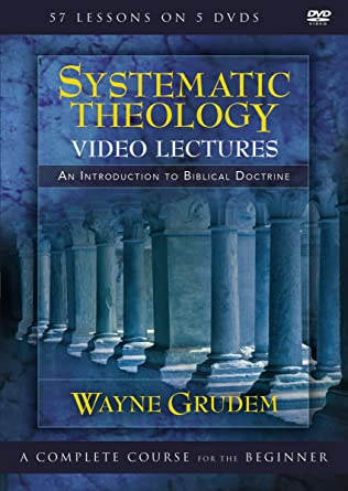 Systematic Theology Video Lectures An