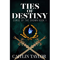 Ties of Destiny (Curse of the Crown Book 1) (English Edition)