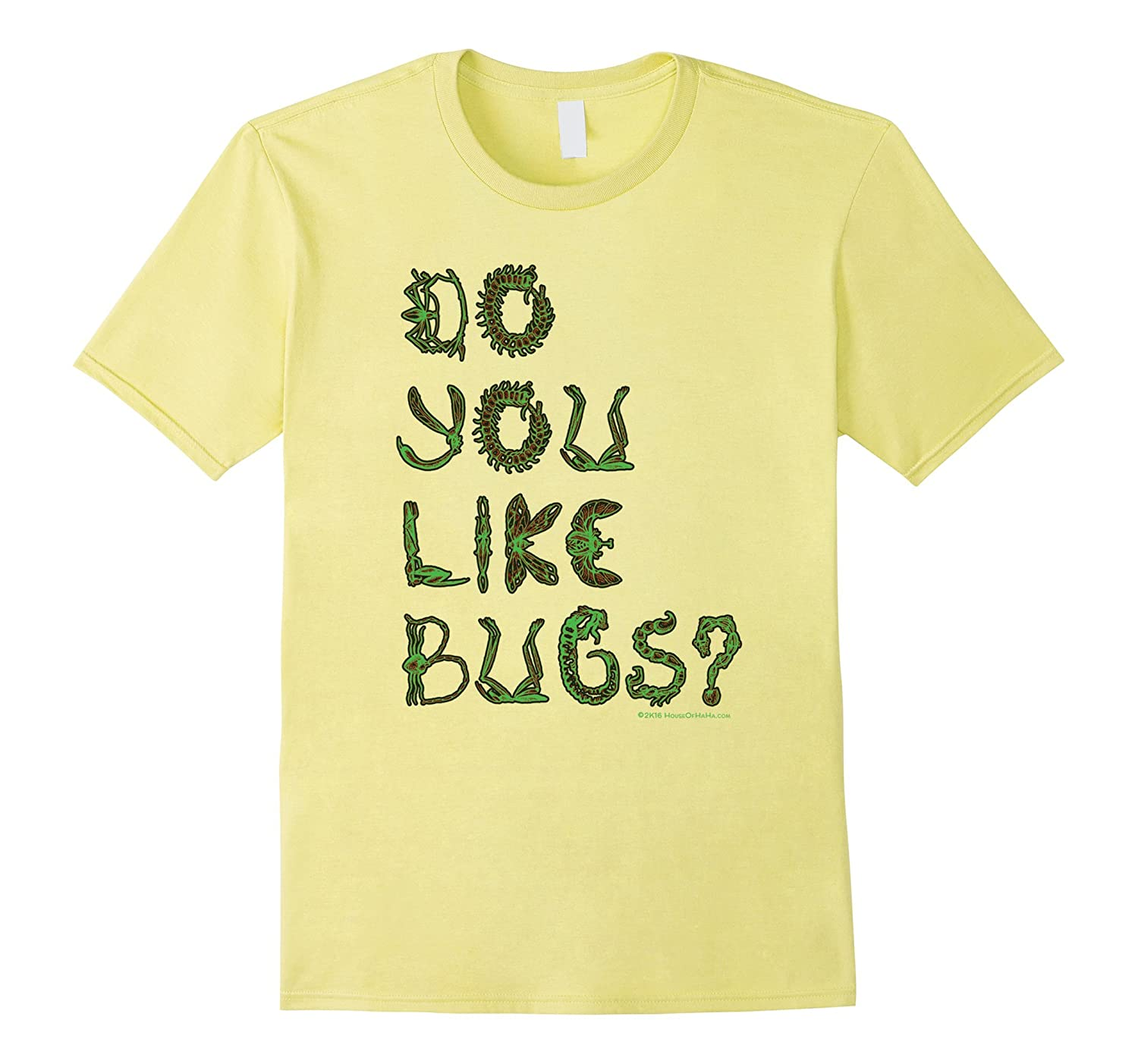 Do you like bugs creepy insect lovers entomology t shirt for I like insects shirt