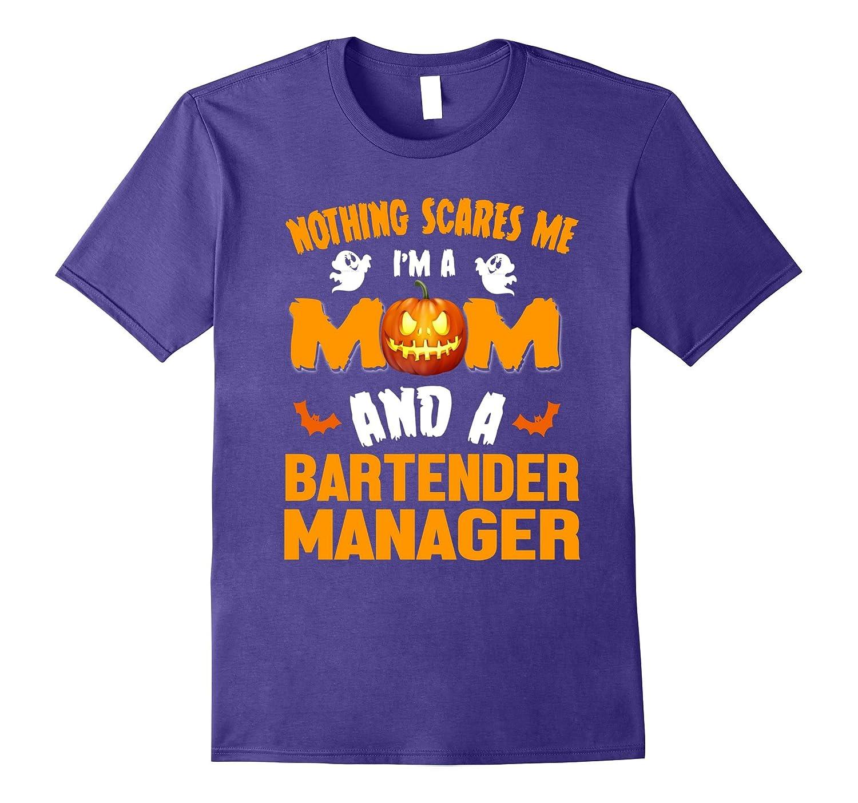 Mom And Bartender Manager - Halloween Costume Job Gift Shirt-TJ