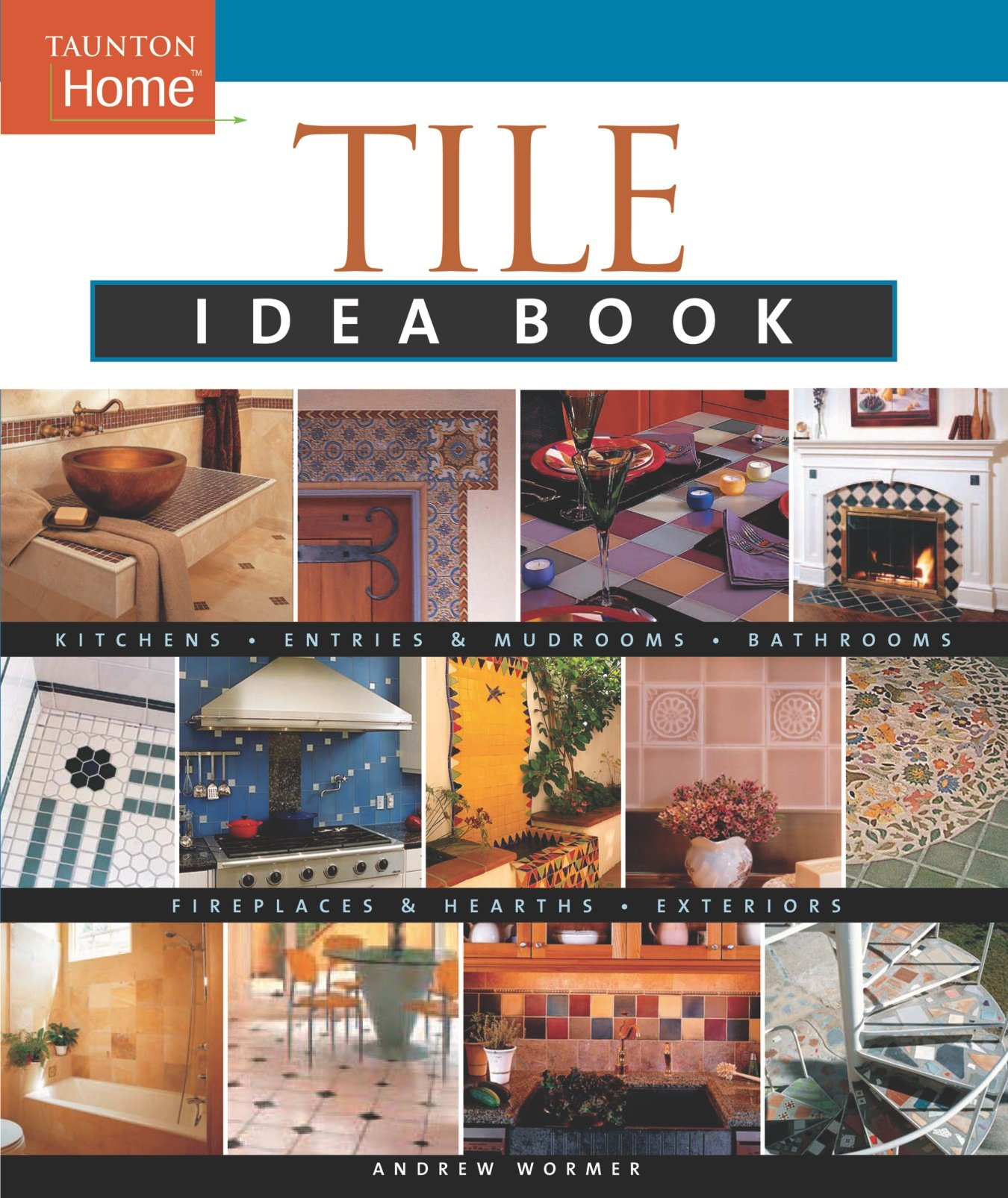 Tile Idea Book Kitchens Bathrooms
