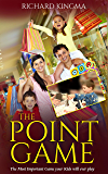 The Point Game: The Most Important Game your Kids will ever play