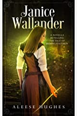 Janice Wallander: A Novella Retelling the Tale of Rumpelstiltskin (After the Tales and Princesses— A Set of Novellas Book 1) Kindle Edition