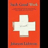 Such Good Work: A Novel (English Edition)