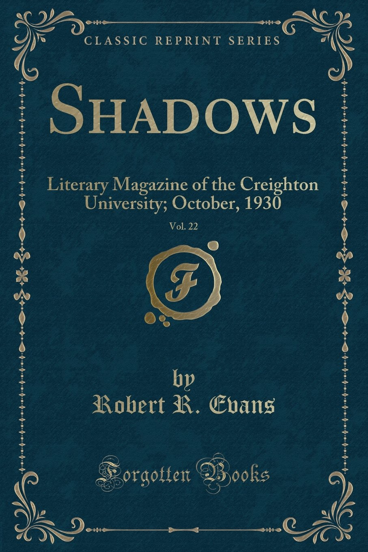 Read Online Shadows, Vol. 22: Literary Magazine of the Creighton University; October, 1930 (Classic Reprint) ebook