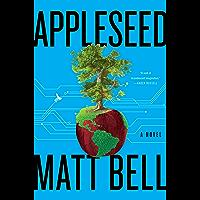 Appleseed: A Novel (English Edition)