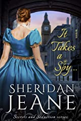 It Takes a Spy...: A Secrets and Seduction book Kindle Edition