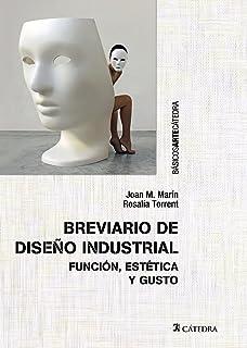 El diseño industrial en España Manuales Arte Cátedra: Amazon.es: Galán, Julia, Gual, Jaume, Marín, Joan M., Olucha, Jordi, Torrent, Rosalía, Vidal, Rosario: Libros