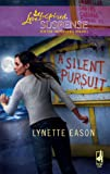 A Silent Pursuit (High Stakes Trilogy, Book 3) (Steeple Hill Love Inspired Suspense #172)