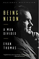 Being Nixon: A Man Divided Kindle Edition