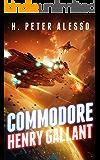 Commodore Henry Gallant (The Henry Gallant Saga Book 6)