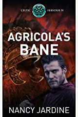 Agricola's Bane: A Daring Adventure in Roman Scotland (Celtic Fervour Series Book 4) Kindle Edition