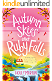 Autumn Skies over Ruby Falls: An utterly gorgeous, heartwarming romantic comedy to escape with