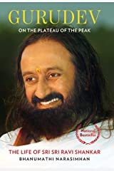 Gurudev: On the Plateau of the Peak: The Life of Sri Sri Ravi Shankar Kindle Edition