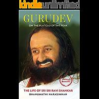 Gurudev: On the Plateau of the Peak: The Life of Sri Sri Ravi Shankar