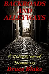 Backroads and Alleyways: a Collection of Diversions Kindle Edition