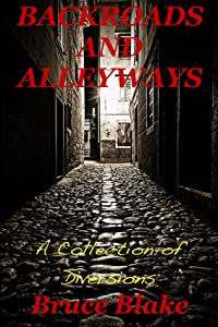 Backroads and Alleyways: a Collection of Diversions