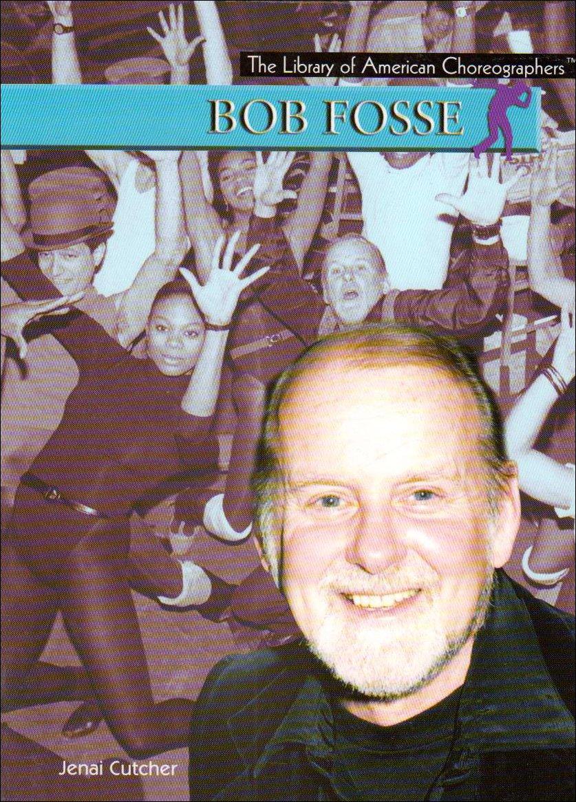 Bob Fosse (Library of American Choreographers) pdf