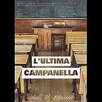 L'ULTIMA CAMPANELLA (Italian Edition) book cover