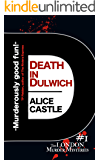 Death in Dulwich (The London Murder Mysteries Book 1)
