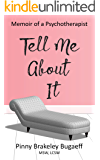 Tell Me About It: Memoir of a Psychotherapist